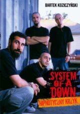 System Of A Down Hipnotyczny krzyk