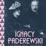 Ignacy Paderewski ulubieniec kobiet