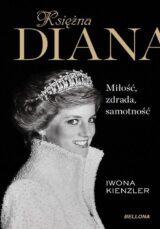 Księżna Diana Miłość, zdrada, samotność
