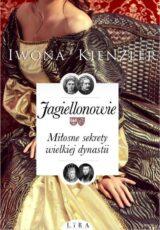 Książka Jagiellonowie Miłosne sekrety wielkiej dynastii