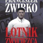 Franciszek Żwirko Lotnik zwycięzca