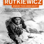 Wanda Rutkiewicz. Jeszcze tylko jeden szczyt