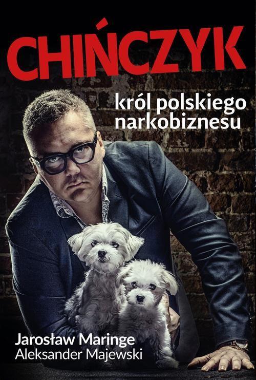 Chińczyk. Król polskiego narkobiznesu