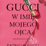 Gucci. W imię mojego ojca