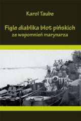 Książka Figle diablika błot pińskich. Ze wspomnień marynarza