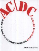 Książka AC/DC. Rock`n`roll pod wysokim napięciem. Ilustrowana historia