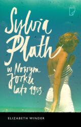 Książka Sylvia Plath w Nowym Jorku. Lato 1953