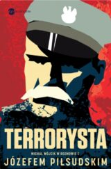 Książka Terrorysta. Wywiad-rzeka z Józefem Piłsudskim
