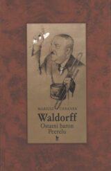 Książka Waldorff. Ostatni baron Peerelu