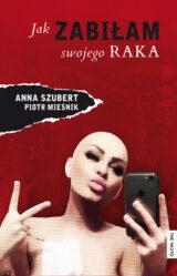 Książka Jak zabiłam swojego raka