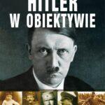 Hitler w obiektywie. Nieznane zdjęcia