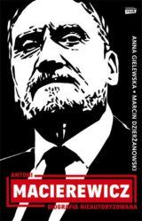 Książka Antoni Macierewicz. Biografia nieautoryzowana