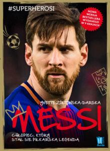 Messi. Chłopiec, który stał się piłkarską legendą, wydanie II