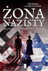 Żona nazisty. Jak pewna Żydówka przeżyła Zagładę