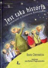 Książka Jest taka historia. Opowieść o Januszu Korczaku
