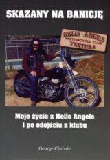 Książka Skazany na Banicję – Moje życie z Hells Angels i po odejściu z klubu