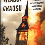 Władcy chaosu. Krwawe powstanie satanistycznego metalowego podziemia