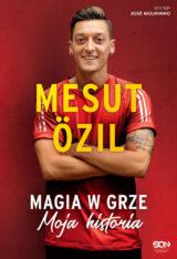 Książka Mesut Özil. Magia w grze. Moja historia