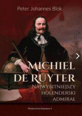 Książka Michiel de Ruyter. Najwybitniejszy holenderski admirał