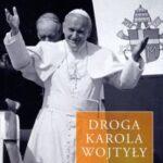 Droga Karola Wojtyły. Tom 2: Zwiastun wyzwolenia 1978-1989