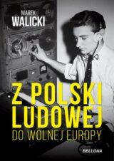 Książka Z Polski Ludowej do Wolnej Europy