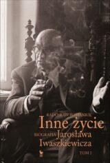 Książka Inne życie. Biografia Jarosława Iwaszkiewicza. Tom 2