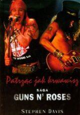 Książka Patrząc jak krwawisz. Saga Guns N' Roses