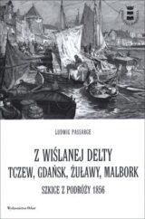 Książka Z wiślanej delty. Tczew, Gdańsk, Żuławy, Malbork. Szkice z podróży 1856