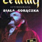 Lemmy. Biała gorączka