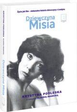 Książka Dziewczyna Misia. Życie jak film – niebanalna historia dziewczyny z Londynu