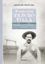 Książka W pogoni za Pancho Villą