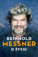 Reinhold Messner. O życiu