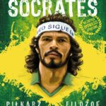 Doktor Socrates. Piłkarz, filozof, legenda