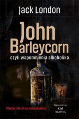 John Barleycorn, czyli wspomnienia alkoholika