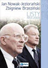Jan Nowak Jeziorański Zbigniew Brzeziński Listy 1959-2003