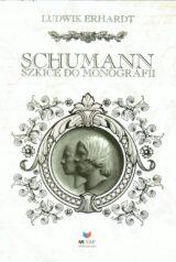 Schumann. Szkice do monografii