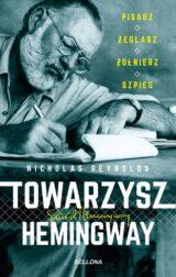 Książka Towarzysz Hemingway. Pisarz, żeglarz, żołnierz, szpieg