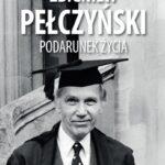 Zbigniew Pełczyński. Podarunek życia