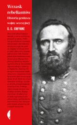 Książka Wrzask rebeliantów. Historia geniusza wojny secesyjnej