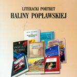 Literacki portret Haliny Popławskiej