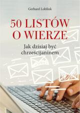 Książka 50 listów o wierze. Jak dzisiaj być chrześcijaninem