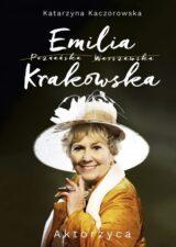 Emilia Krakowska. Aktorzyca