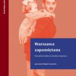 Warszawa zapamiętana. Dwudziestolecie międzywojenne