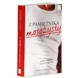 Książka Z pamiętnika masażysty, czyli nic, co ludzkie, nie jest mi (już) obce