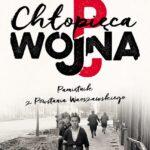 Chłopięca wojna. Pamiętnik z Powstania Warszawskiego