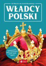 Władcy Polski. Od Mieszka I do Józefa Piłsudskiego