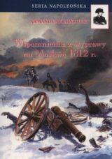 Seria Napoleońska. Wspomnienia z wyprawy na Moskwę 1812 r.