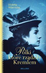 Książka Polki, które rządziły Kremlem