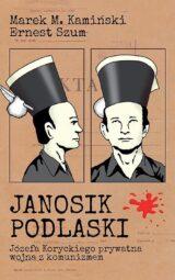 Książka Janosik Podlaski. Józefa Koryckiego prywatna wojna z komunizmem