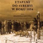 Podróż więźnia etapami do Syberyi w roku 1854